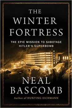The Winter Fortress: The Epic Mission to Sabotage Hitler's Atomic Bomb