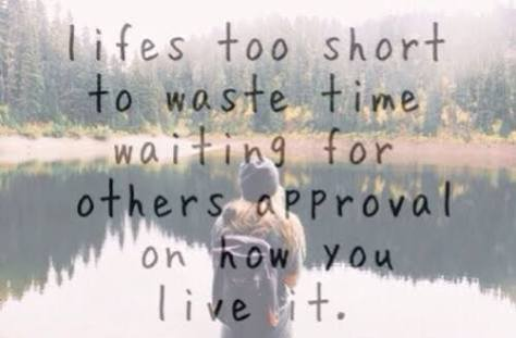 Life is too short to waste time listening to wise people