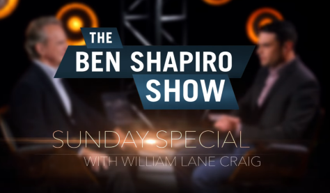 Dr. William Lane Craig on the Ben Shapiro Sunday special